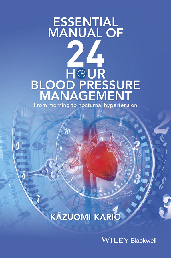 Kario, Kazuomi - Essential Manual of 24 Hour Blood Pressure Management: From morning to nocturnal hypertension, ebook