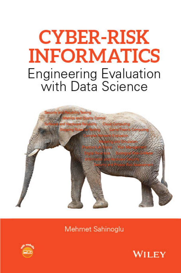 Sahinoglu, Mehmet - Cyber-Risk Informatics: Engineering Evaluation with Data Science, ebook