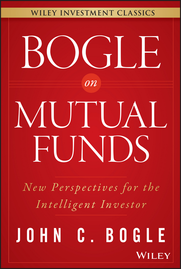 Bogle, John C. - Bogle On Mutual Funds: New Perspectives For The Intelligent Investor, e-bok