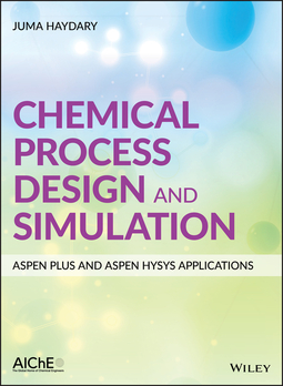Haydary, Juma - Chemical Process Design and Simulation: Aspen Plus and Aspen Hysys Applications, ebook