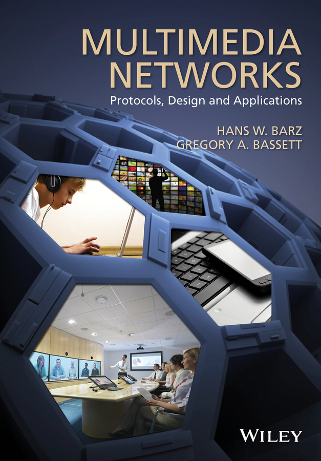 Barz, Hans W. - Multimedia Networks: Protocols, Design and Applications, ebook