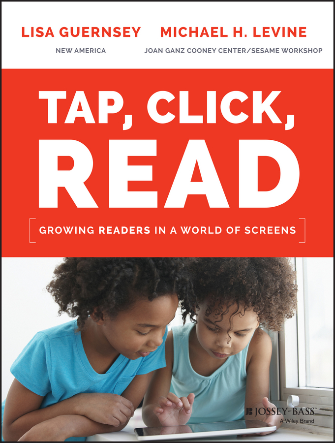 Guernsey, Lisa - Tap, Click, Read: Growing Readers in a World of Screens, e-kirja