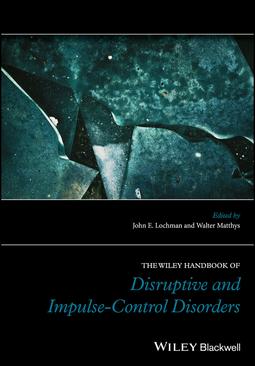 Lochman, John E. - The Wiley Handbook of Disruptive and Impulse-Control Disorders, ebook