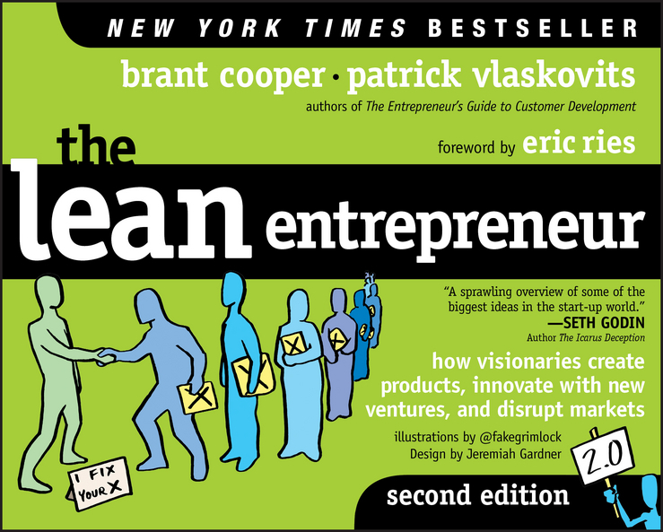 Cooper, Brant - The Lean Entrepreneur: How Visionaries Create Products, Innovate with New Ventures, and Disrupt Markets, ebook