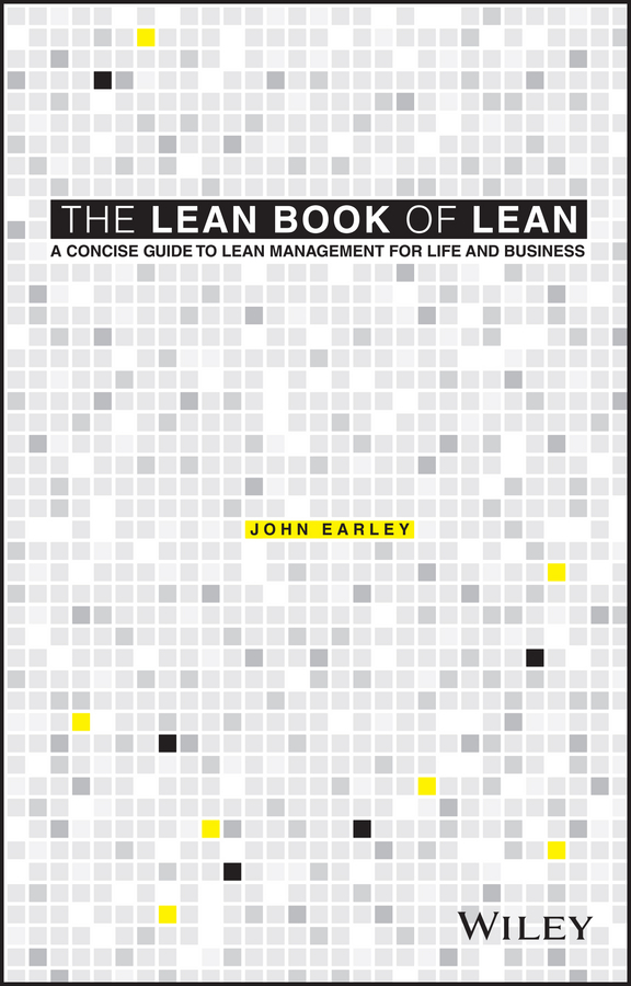Earley, John - The Lean Book of Lean: A Concise Guide to Lean Management for Life and Business, ebook