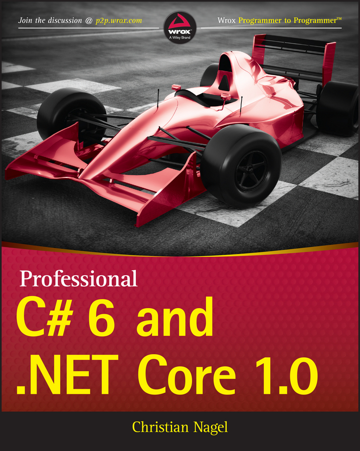 Nagel, Christian - Professional C# 6 and .NET Core 1.0, ebook