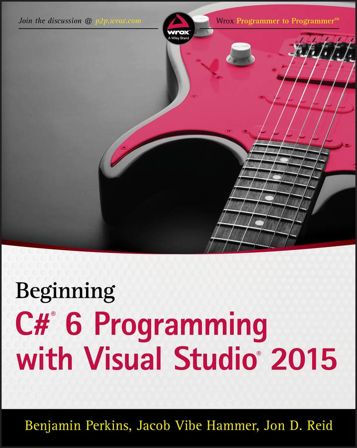 Hammer, Jacob Vibe - Beginning C# 6 Programming with Visual Studio 2015, ebook