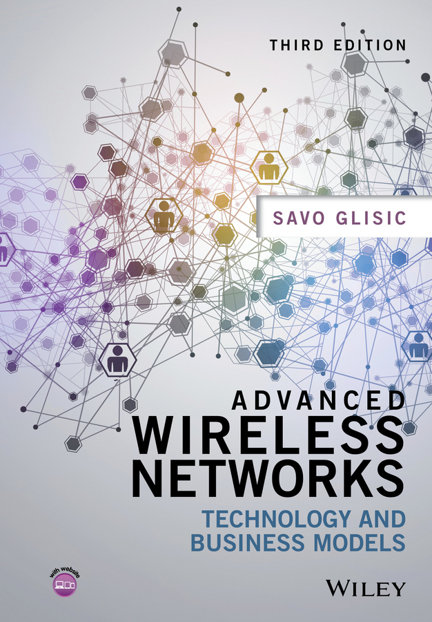 Glisic, Savo G. - Advanced Wireless Networks: Technology and Business Models, ebook
