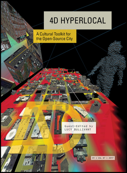 Bullivant, Lucy - 4D Hyperlocal: A Cultural Toolkit for the Open-Source City, e-bok