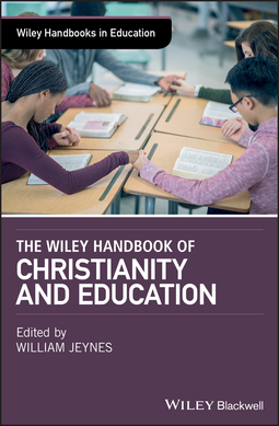 Jeynes, William - The Wiley Handbook of Christianity and Education, ebook