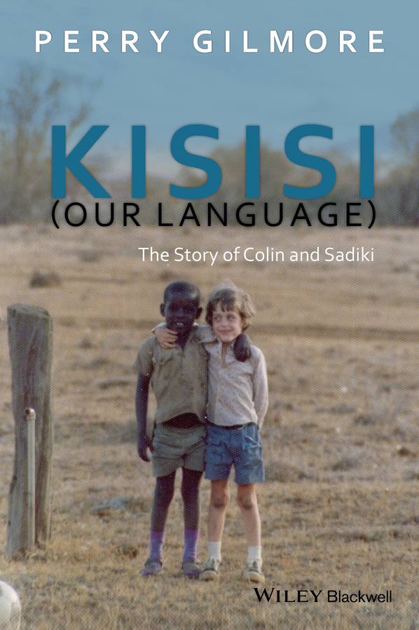 Gilmore, Perry - Kisisi (Our Language): The Story of Colin and Sadiki, ebook