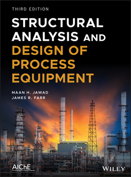 Farr, James R. - Structural Analysis and Design of Process Equipment, ebook