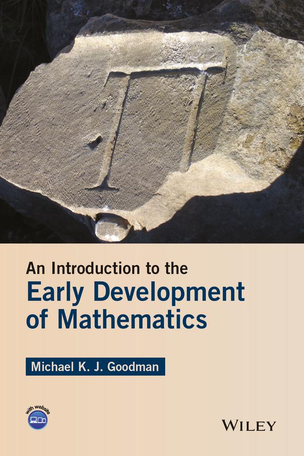 Goodman, Michael K. J. - An Introduction to the Early Development of Mathematics, ebook