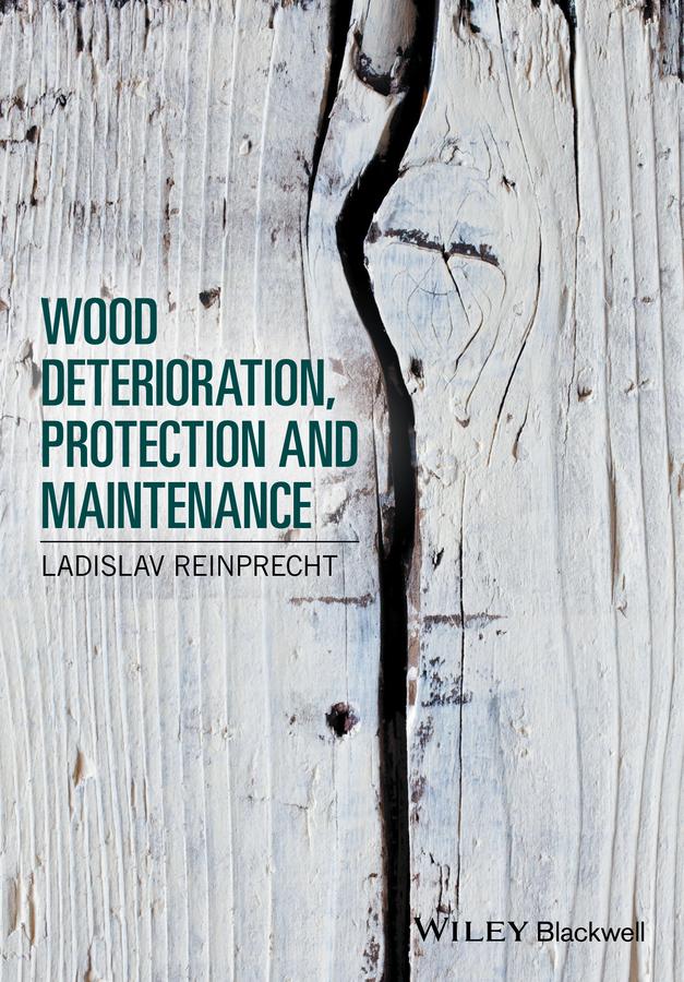 Reinprecht, Ladislav - Wood Deterioration, Protection and Maintenance, ebook