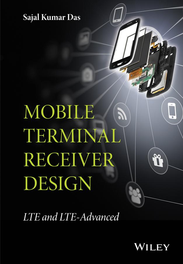 Das, Sajal Kumar - Mobile Terminal Receiver Design: LTE and LTE-Advanced, ebook