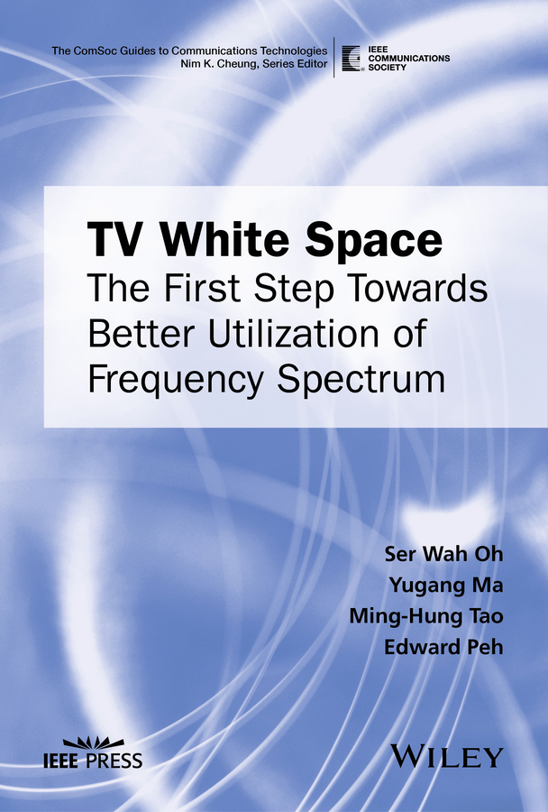 Ma, Yugang - TV White Space: The First Step Towards Better Utilization of Frequency Spectrum, ebook