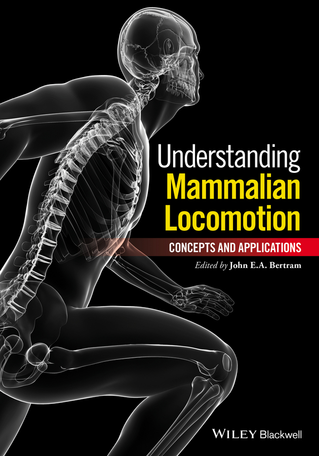 Bertram, John E. A. - Understanding Mammalian Locomotion: Concepts and Applications, ebook