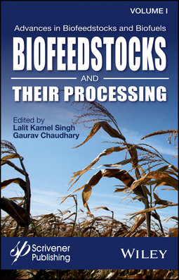 Chaudhary, Gaurav - Advances in Biofeedstocks and Biofuels, Volume 1: Biofeedstocks and Their Processing, ebook