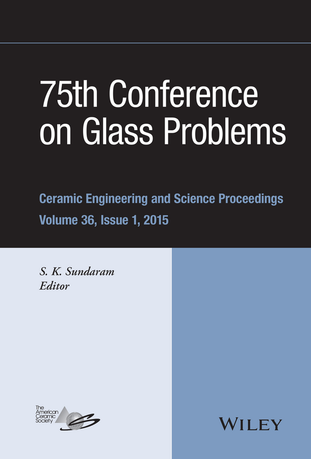 Sundaram, S. K. - 75th Conference on Glass Problems: A Collection of Papers Presented at the 75th Conference on Glass Problems, Greater Columbus Convention Center, Columbus, Ohio, November 3-6, 2014, ebook