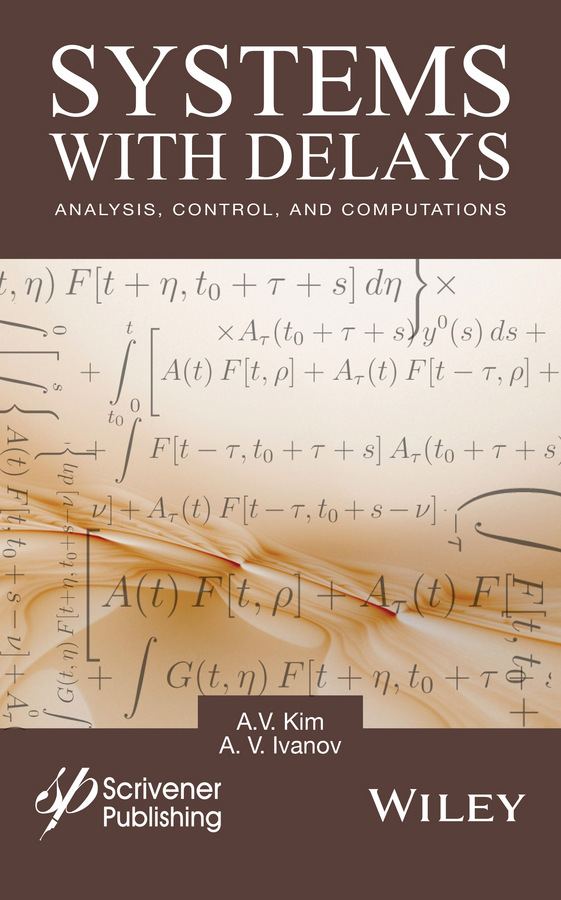 Ivanov, A. V. - Systems with Delays: Analysis, Control, and Computations, ebook