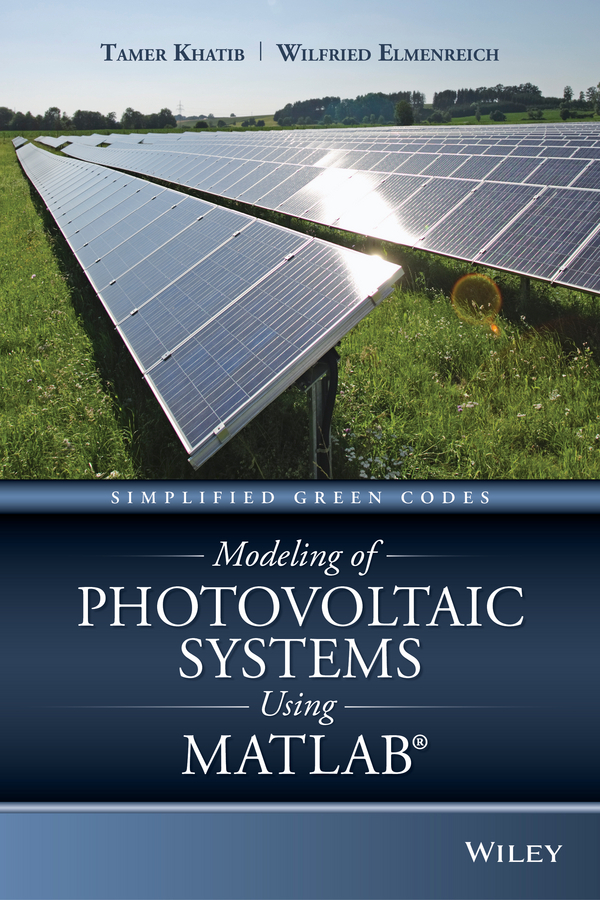 Elmenreich, Wilfried - Modeling of Photovoltaic Systems Using MATLAB: Simplified Green Codes, ebook