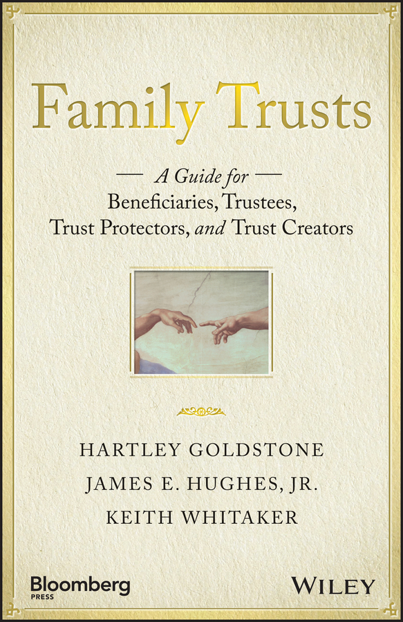 Goldstone, Hartley - Family Trusts: A Guide for Beneficiaries, Trustees, Trust Protectors, and Trust Creators, ebook
