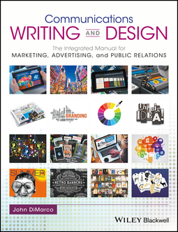DiMarco, John - Communications Writing and Design: The Integrated Manual for Marketing, Advertising, and Public Relations, ebook