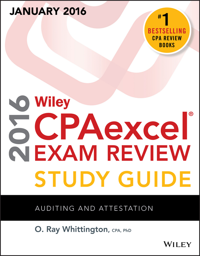 Whittington, O. Ray - Wiley CPAexcel Exam Review 2016 Study Guide January: Auditing and Attestation, ebook