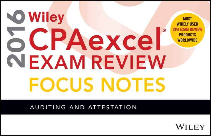 - Wiley CPAexcel Exam Review 2016 Focus Notes: Auditing and Attestation, ebook