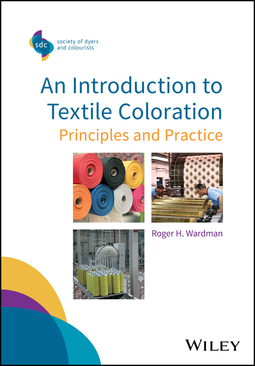 Wardman, Roger H. - An Introduction to Textile Coloration: Principles and Practice, ebook