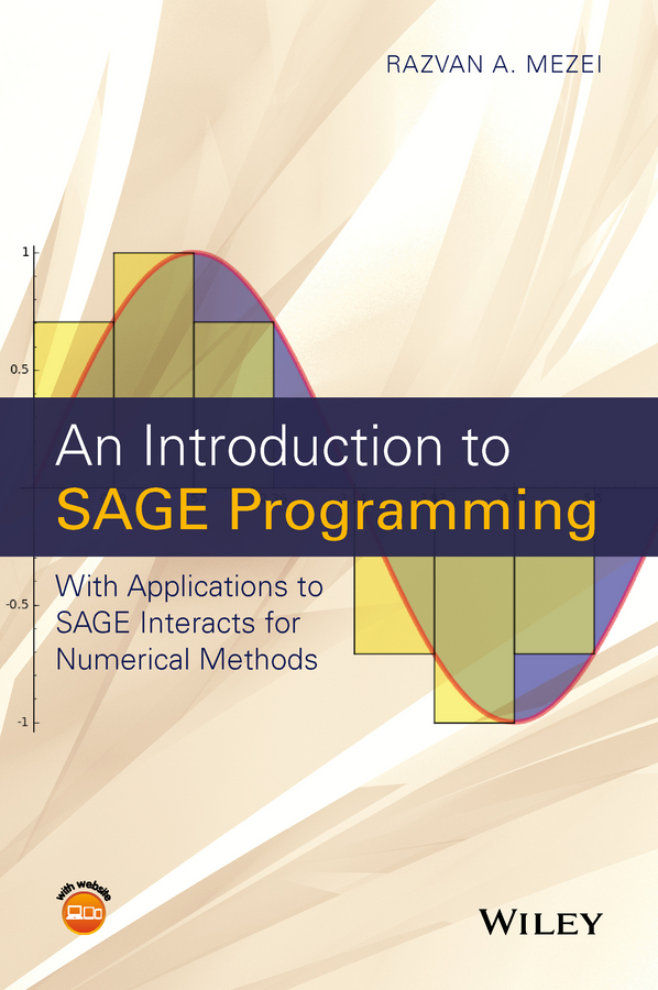 Mezei, Razvan A. - An Introduction to SAGE Programming: With Applications to SAGE Interacts for Numerical Methods, ebook