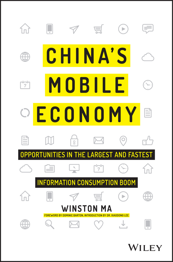 Barton, Dominic - China's Mobile Economy: Opportunities in the Largest and Fastest Information Consumption Boom, ebook