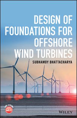 Bhattacharya, Subhamoy - Design of Foundations for Offshore Wind Turbines, ebook