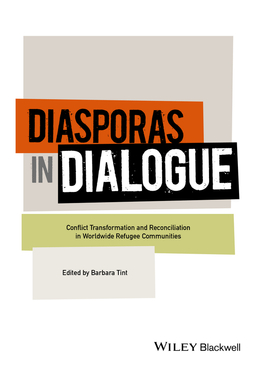 Tint, Barbara - Diasporas in Dialogue: Conflict Transformation and Reconciliation in Worldwide Refugee Communities, ebook