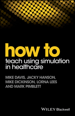 Davis, Mike - How to Teach Using Simulation in Healthcare, ebook