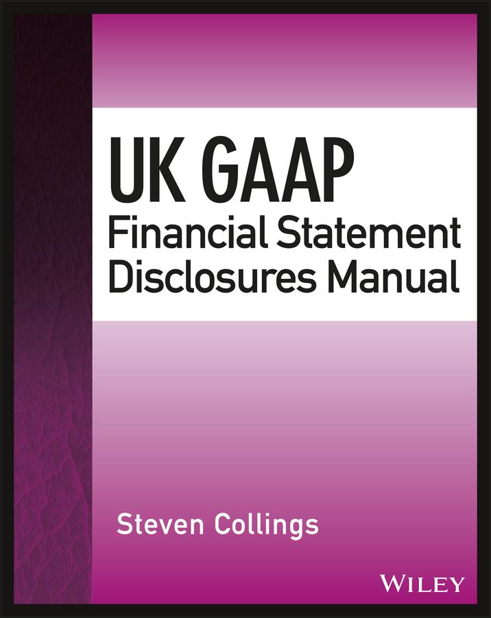 Collings, Steven - UK GAAP Financial Statement Disclosures Manual, ebook
