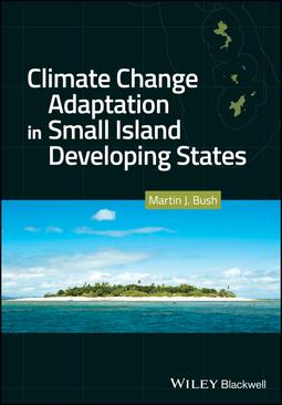 Bush, Martin J. - Climate Change Adaptation in Small Island Developing States, ebook