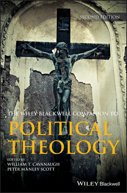 Cavanaugh, William T. - Wiley Blackwell Companion to Political Theology, ebook