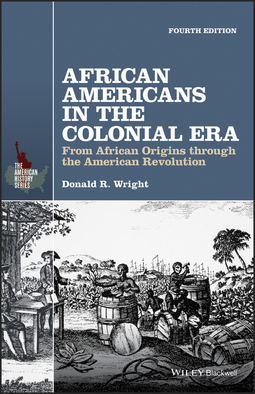 Wright, Donald R. - African Americans in the Colonial Era: From African Origins through the American Revolution, ebook