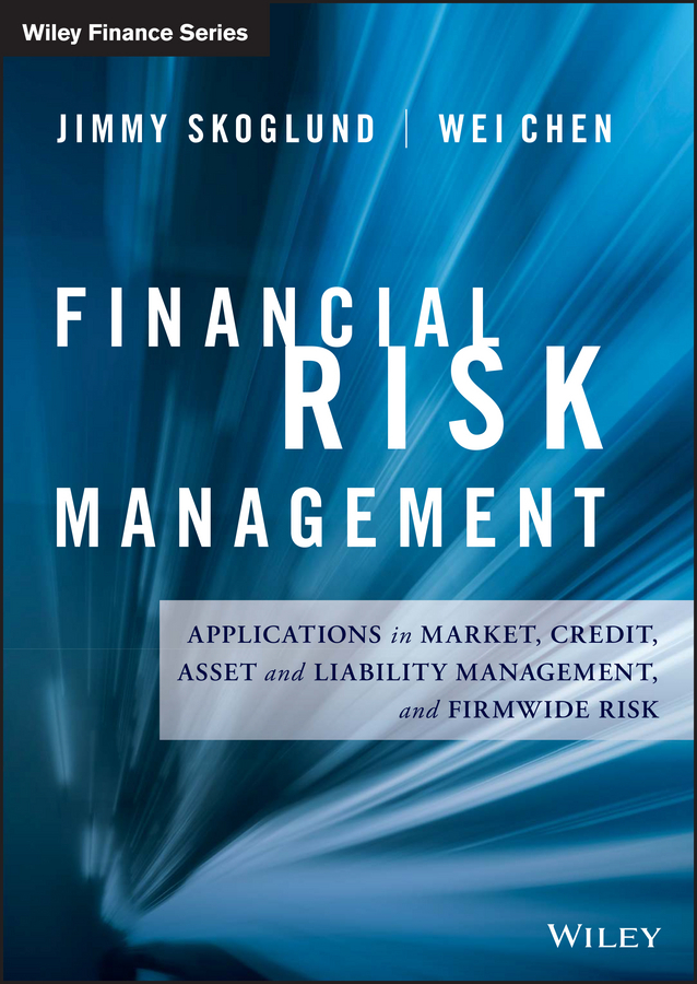 Chen, Wei - Financial Risk Management: Applications in Market, Credit, Asset and Liability Management and Firmwide Risk, ebook