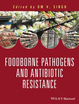 Singh, Om V. - Food Borne Pathogens and Antibiotic Resistance, ebook