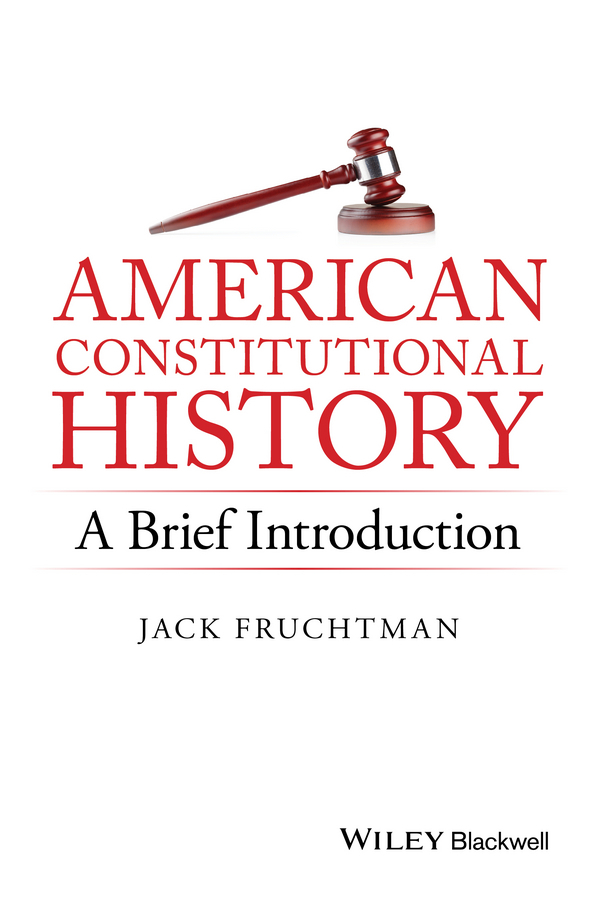 Fruchtman, Jack - American Constitutional History: A Brief Introduction, ebook