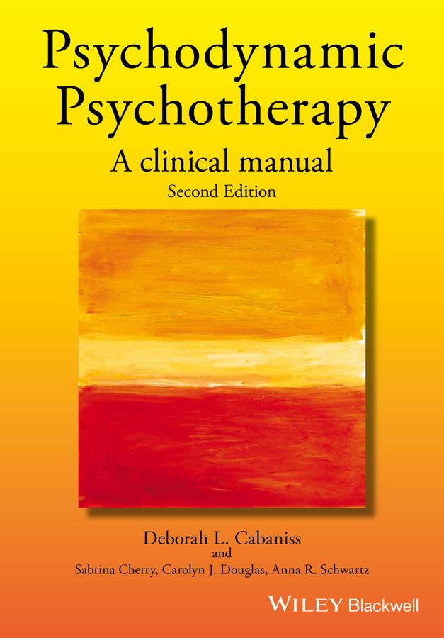 Cabaniss, Deborah L. - Psychodynamic Psychotherapy: A Clinical Manual, ebook