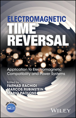 Paolone, Mario - Electromagnetic Time Reversal: Application to EMC and Power Systems, ebook