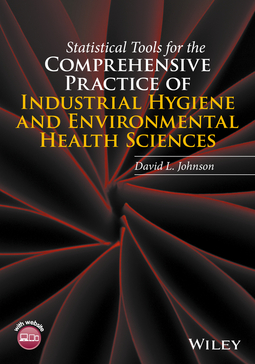 Johnson, David L. - Statistical Tools for the Comprehensive Practice of Industrial Hygiene and Environmental Health Sciences, e-bok