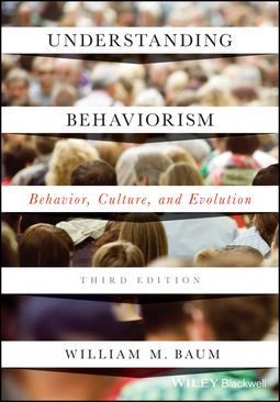 Baum, William M. - Understanding Behaviorism: Behavior, Culture, and Evolution, ebook