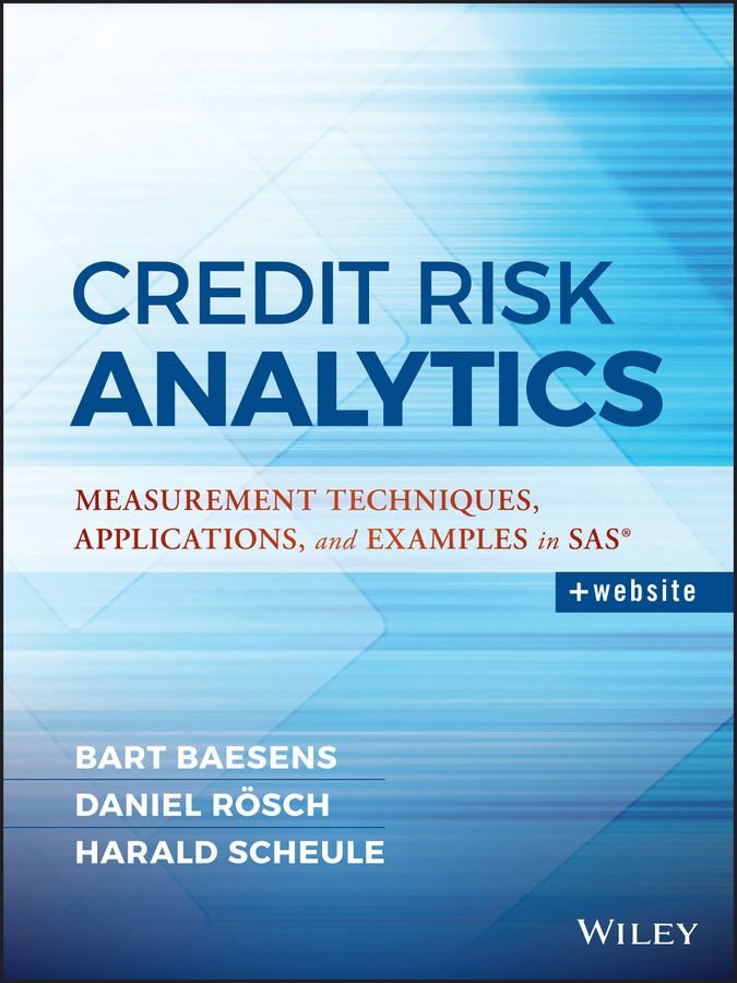Baesens, Bart - Credit Risk Analytics: Measurement Techniques, Applications, and Examples in SAS, ebook