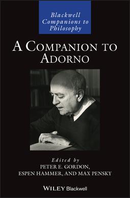 Gordon, Peter E. - A Companion to Adorno, e-bok