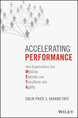 Price, Colin - Accelerating Performance: How Organizations Can Mobilize, Execute, and Transform with Agility, ebook