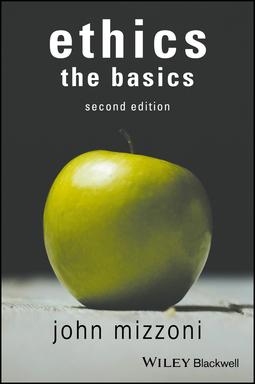 Mizzoni, John - Ethics: The Basics, 2nd Edition, ebook